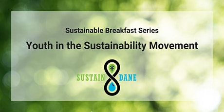 Sustainable Breakfast Series: Youth in the Sustainability Movement Tickets
