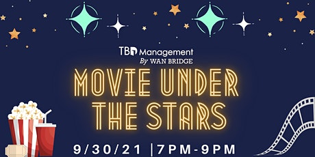 TBD Management by Wan Bridge Presents: Movie Under the Stars tickets