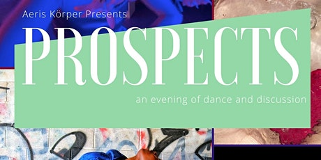 PROSPECTS: an evening of dance and discussion tickets