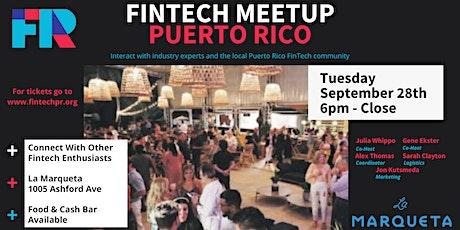 FinTech Meetup Puerto Rico - September 28th  6pm-Close at La Marqueta tickets