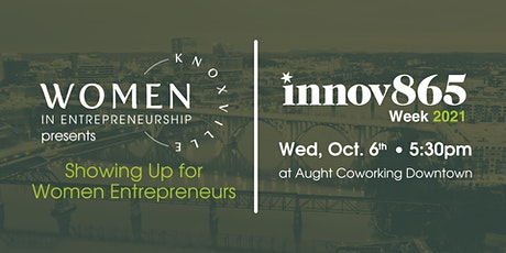 Showing Up for Women Entrepreneurs   An Innov865 Week Event tickets