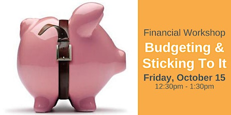 Financial Workshop: Budgeting & Sticking To It tickets