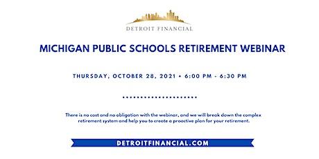 Michigan Public Schools Retirement Webinar tickets