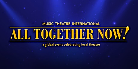 KV Players presents All Together Now!: A Global Event Celebrating Local The tickets