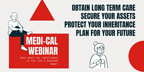 Need Help Qualifying for Medi-Cal While Protecting Your Assets? (Webinar) tickets