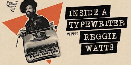 Inside A Typewriter with Reggie Watts tickets