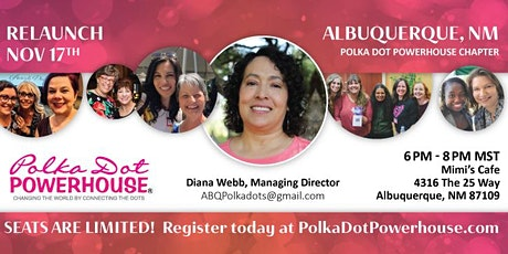 Re-Launch Open House Polka Dot Powerhouse Albuquerque, NM Chapter Meeting tickets
