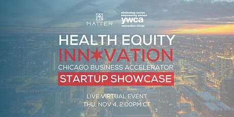 Health Equity Innovation Accelerator: Startup Showcase tickets