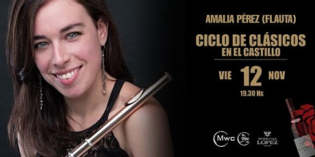 CICLO DE CLÁSICOS EN EL CASTILLO - AMALIA PEREZ - FLAUTA   12 NOV 21 entradas