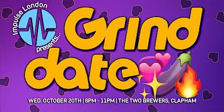 Impulse London Presents... Grind Date 2 tickets