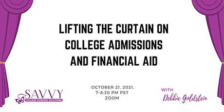 LIFTING THE CURTAIN ON COLLEGE ADMISSIONS AND FINANCIAL AID tickets