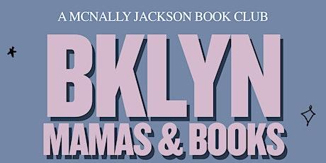 BKLN Mama's and Books: A McNally Jackson Book Club - November tickets