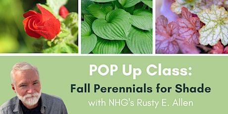 POP Up Class:  Fall Perennials for Shade tickets