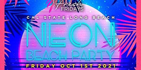 FRESH FRIDAYS @ THE LEGACY OC 18+ / CAL STATE LONG BEACH - NEON BEACH PARTY tickets