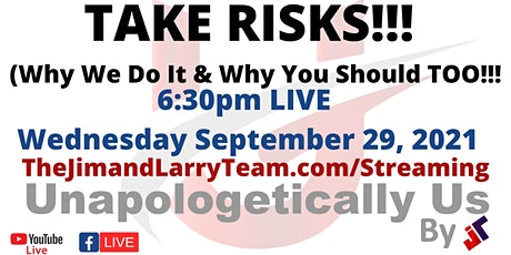 Unapologetically Us: Take Risks!!! Why we do it and why you should TOO! tickets