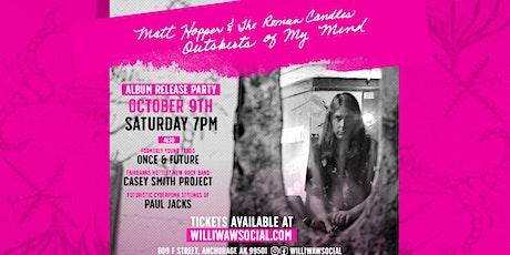 Matt Hopper & the Roman Candles Album Release Party: Outskirts of my Mind tickets