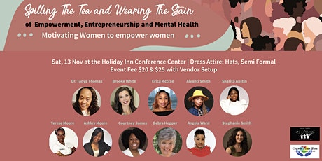 Spilling the Tea and Wearing the Stain , Motivating Women to Empower Women tickets