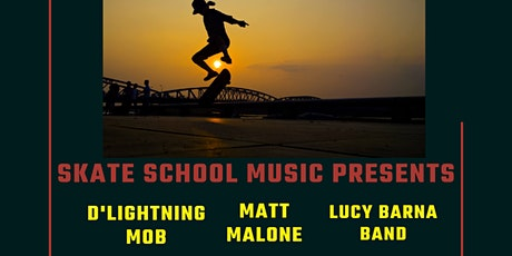 d'Lightning Mob, Lucy Barna and Band, Matt Malone at the Skate School tickets