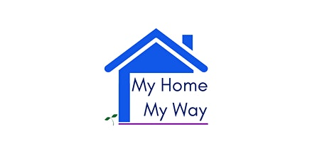 My Home My Way - Two part, half day workshops tickets