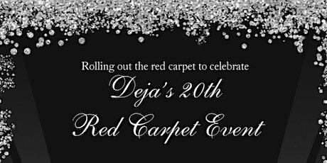 Deja's 20th Red Carpet Event tickets