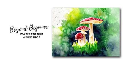 Mushrooms - Beyond Beginner Watercolour Workshop [ONLINE] tickets