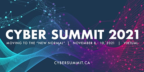 """Cyber Summit '21:  Moving to the """"New Normal"""" Tickets"""