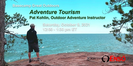 Basecamp Great Outdoors: Adventure Tourism with Pat Kohlin tickets