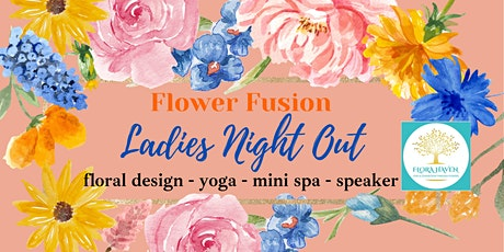 Flower Fusion -Ladies Night Out tickets