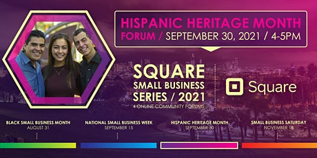 Square Small Business Series: Hispanic Heritage Month Forum tickets