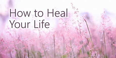 How to Heal Your Life tickets