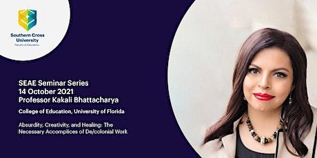 SEAE Seminar Series: Professor Kakali Bhattacharya tickets