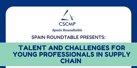 CSCMP Spain: TALENT AND CHALLENGES FOR YOUNG PROFE tickets