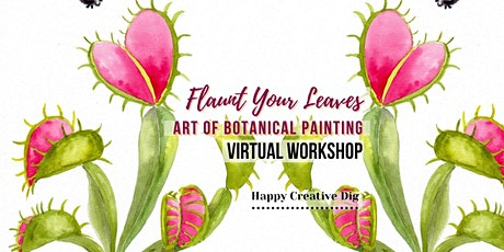 [Flaunt Your Leaves] Art Of Botanical Painting - Virtual tickets