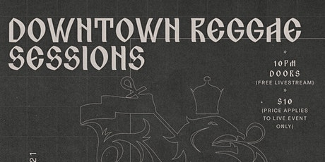 Downtown Reggae Sessions  featuring Lord Sassafrass  and host Lord Fury tickets
