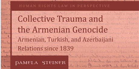 Book Talk with Pamela Steiner: Collective Trauma and the Armenian Genocide tickets
