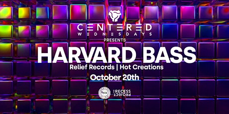 CENTERED pres, HARVARD BASS (Relief Records | Hot Creations) tickets