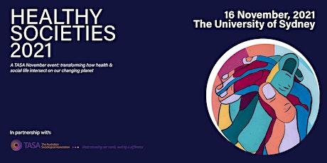 Healthy Societies 2021 - A TASA November Event tickets
