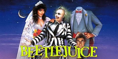 Dinner & Outdoor Movie: Beetlejuice @ 7PM tickets
