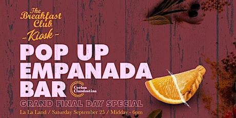 The Breakfast Club Kiosk - Pop Up Empanada Bar #4 (GRAND FINAL DAY SPECIAL) tickets