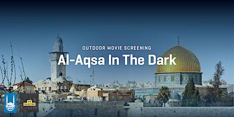 Al Aqsa In The Dark| Waterloo Park tickets