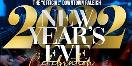 """THE  """"OFFICIAL"""" 2022 NEW YEAR'S EVE CELEBRATION @ RALEIGH UNION STATION tickets"""