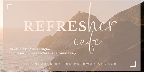 Refresher Cafe (Live Event, Virtual Option) tickets