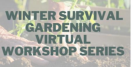 Winter Survival Gardening Workshop Series tickets