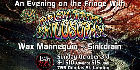 Eve on the Fringe w/ Sum of Prism Tape Philosophy/Wax Mannequin/Sink Drain tickets