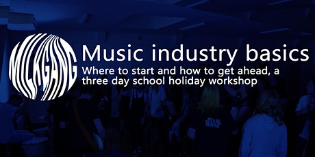 Music industry basics - Where to start and how to get ahead. tickets