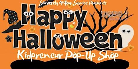 Happy Halloween Kid/Teenpreneur Pop-Up Shop tickets