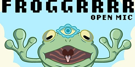 Froggrr Open Mic tickets