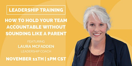 How to Hold Your Team Accountable Without Sounding Like a Parent tickets