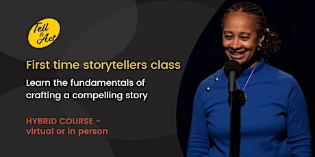 First Time Storytellers Hybrid  Class (virtual or in person) tickets