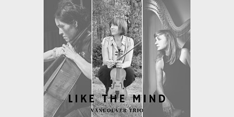 Celestial Nights No. 3 - Like the Mind Vancouver Trio and Thanya Iyer tickets